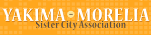 Yakima Morelia Sister City Association